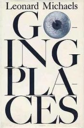 Cover of Going Places by Leonard Michaels