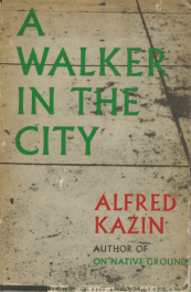 A Walker in the City, by Alfred Kazin book cover, 1952