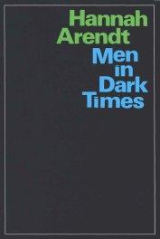 Men in Dark Times by Hannah Arendt