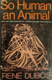 So Human an Animal by Renee dubos book cover