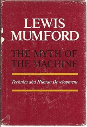 The Myth of the Machine by Lewis Mumford book cover