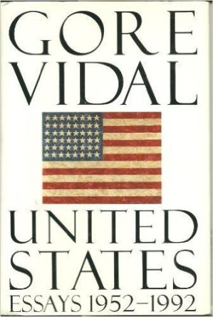 United States- Essays 1952-1992 by Gore Vidal