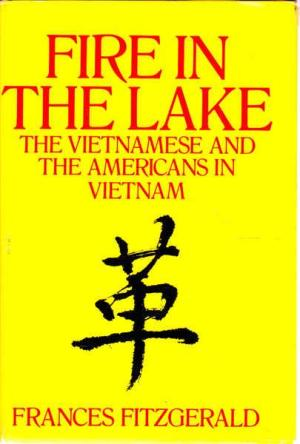 cover of Fire in the Lake The Vietnamese and the Americans in Vietnam by Frances Fitzgerald