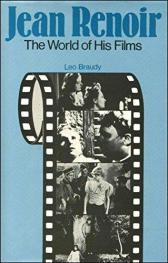 cover of Jean Renoir The World of His Films by Leo Braudy