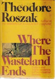 cover of Where the Wasteland Ends by Theodore Roszak