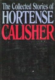 cover of The Collected Stories of Hortense Calisher by Hortense Calisher
