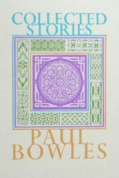 cover of Collected Stories by Paul Bowles