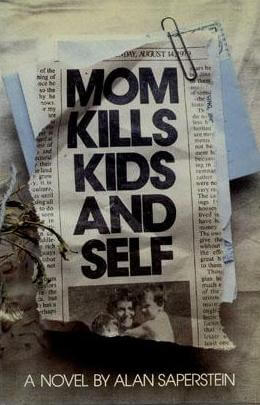 cover of Mom Kills Kids and Self by Alan Saperstein