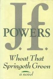 cover of Wheat That Springeth Green by J.F. Powers
