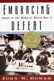 Embracing Defeat- Japan in the Wake of World War II by john w dower book cover