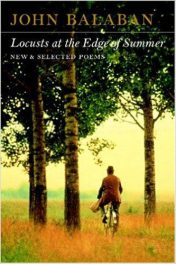 Locusts at the Edge of Summer- New and Selected Poems by john balaban book cover