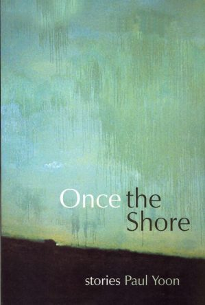 Paul Yoon book cover Once the Shore