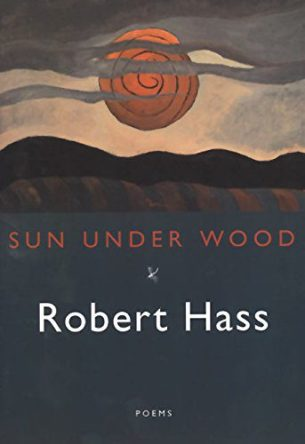 Sun Under Wood by robert hass book cover