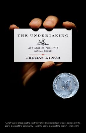The Undertaking- Life Studies from the Dismal Trade by Thomas Lynch