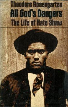 cover of All Gods Dangers The Life of Nate Shaw by Theodore Rosengarten