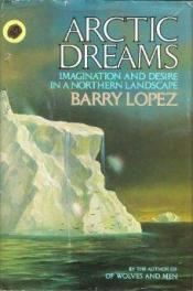 cover of Arctic Dreams by Barry Lopez