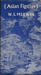 cover of Asian Figures by W S Merwin