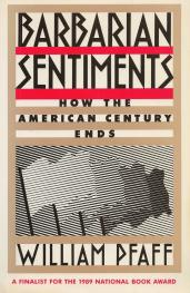 cover of Barbarian Sentiments by William Pfaff