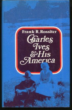 cover of Charles Ives and His America by Frank R Rossiter