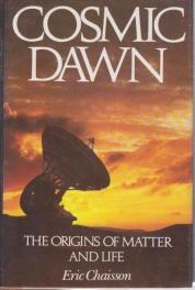 cover of Cosmic Dawn by Eric Chaisson