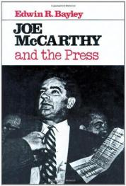 cover of Joe McCarthy and the Press by Edwin R Bayley