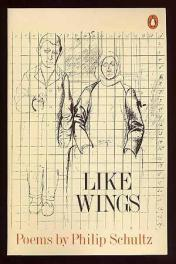 cover of Like Wings by Philip Schultz