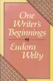 cover of One Writer's Beginnings by Eudora Welty