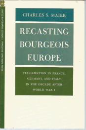 cover of Recasting Bourgeois Europe by Charles S Maier