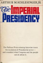 cover of The Imperial Presidency by Arthur M Schlesinger Jr