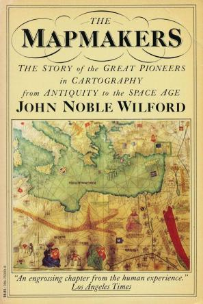 cover of The Mapmakers by John Noble Wilford