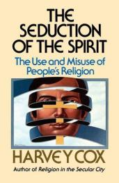 cover of The Seduction of the Spirit by Harvey Cox
