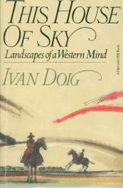 cover of This House of Sky Landscapes of a Western Mind by Ivan Doig