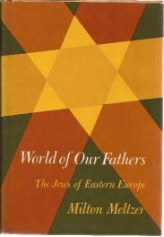cover of World of Our Fathers The Jews of Eastern Europe by Milton Meltzer