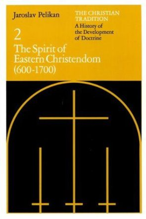 cover for The Christian Tradition 2: The Spirit of Eastern Christendom 600-1700 (The Christian Tradition #2) by Jaroslav Pelikan