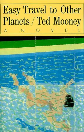 cover of Easy Travel to Other Planets by Ted Mooney