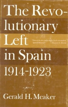 cover The Revolutionary Left in Spain: 1914-1923 by Gerald H. Meaker