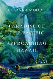 Paradise of the Pacific by Susanna Moore book cover, 2015