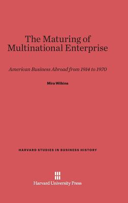 cover The Maturing of Multinational Enterprise by Mira Wilkins