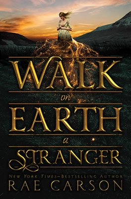 Walk on Earth a Stranger by Rae Carson book cover, 2015.
