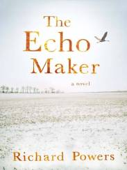 The Echo Maker by Richard Powers book cover, 2006