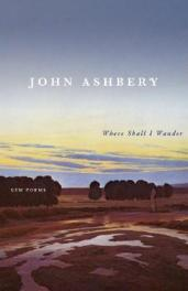 Where Shall I Wander, by John Ashbery book cover