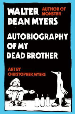 Autobiography of My Dead Brother, by Walter Dean Myers book cover, 2005