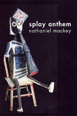 Splay Anthem by Nathaniel Mackey photo cover, 2006