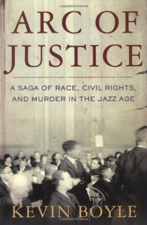 Arc of Justice: A Saga of Race, Civil Rights, and Murder in the Jazz Age by Kevin Boyle, book cover, 2004