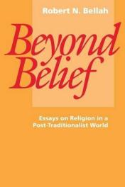 cover of Beyond Belief Essays On Religion In a Posttradtional World by Robert N Bellah