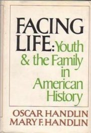 cover of Facing Life Youth and the Family in American History by Mary and Oscar Handlin