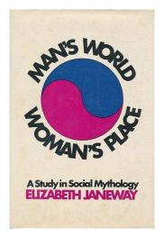 cover of Man's World, Woman's Place A Study in Social Mythology by Elizabeth Janeway