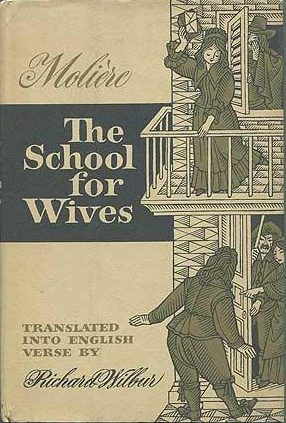 cover of Molier's The School for Wives translated by Richard Wilbur
