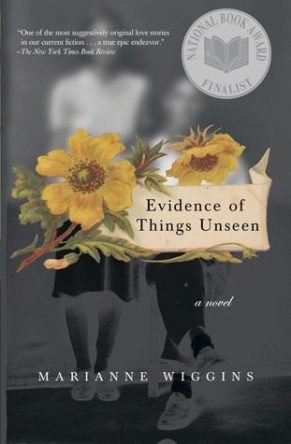 Evidence of Things Unseen, by Marianne Wiggins, book cover 2003