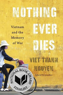 Nothing Ever Dies by Viet Than Nguyen book cover